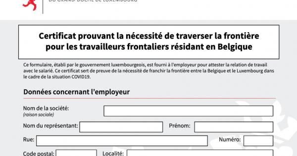 Frontaliers résidant en Belgique : certificat prouvant la nécessité de traverser la frontière
